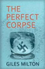 The Perfect Corpse - Giles Milton