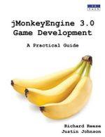 Jmonkeyengine 3.0 Game Development : A Practical Guide - Richard Reese