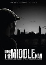 Being the Middle Man - Philip J. Howard