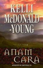 Anam Cara - Kelli McDonald-Young