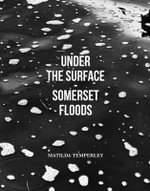 Under the Surface - Somerset - Matilda Temperley