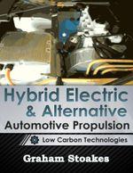 Hybrid Electric & Alternative Automotive Propulsion : Low Carbon Technologies - Graham Stoakes