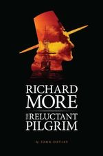 Richard More - the Reluctant Pilgrim - John Davies