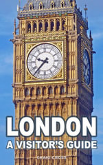 London : A Visitor's Guide: 2015 - Craig Cross