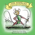 Sir Nibbles, the Famouse Cupboard Raider Extraordinaire - Lorna Riley