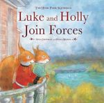 Luke and Holly Join Forces : The Hyde Park Squirrels - Nick Croydon
