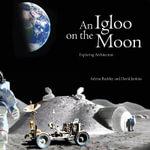 An Igloo on the Moon - Adrian Buckley