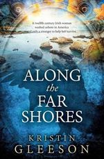 Along the Far Shores - K. L. Gleeson
