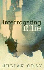 Interrogating Ellie - Julian Gray