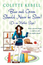 Blue and Green Should Never Be Seen! (Or so Mother Says) - Kebell Colette