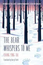 The Bear Whispers to Me - Ying Tai Chang