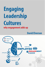 Engaging Leadership Cultures : why engagement adds up - David P Elverson
