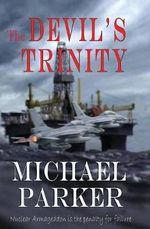 The Devil's Trinity - Michael Parker