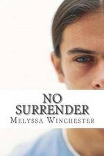 No Surrender - Melyssa Winchester