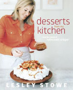 Desserts from My Kitchen : From the Creator of Raincost Crisps - Lesley Stowe