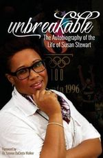 Unbreakable : The Autobiography of the Life of Susan Stewart - Susan Stewart