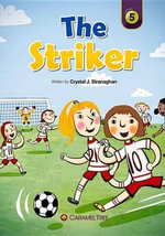 The Striker : Caramel Tree Readers Level 5 - Crystal J Stranaghan
