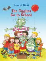 The Ogglies Go to School - Erhard Dietl