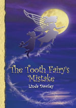 The Tooth Fairy's Mistake - Linda Dawley