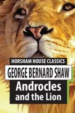 Androcles and the Lion - George Bernard Shaw