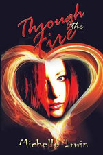 Through the Fire (Daughter of Fire #1) - Michelle Irwin