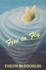 Free to Fly - Evelyn M. Douglas