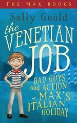 The Venetian Job : Bad Guys and Action - Max's Italian Holiday - Sally Gould