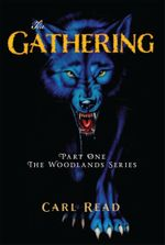 The Gathering : The Woodlands Series - Carl Read
