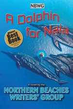 A Dolphin for Naia -  Northern Beaches Writers' Group