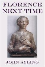 Florence Next Time - John Ayling