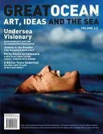 Great Ocean Quarterly : Art, Ideas and the Sea Volume 2: 2