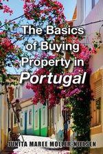 The Basics of Buying Property in Portugal - Junita Maree Moller-Nielsen