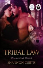 Tribal Law : Miscreants & Magick - Shannon Curtis