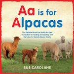 Aa Is For Alpacas - Sue Carolane