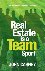 Real Estate Is a Team Sport - Colonel John Carney