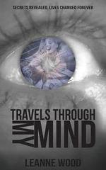 Travels Through My Mind : Secrets: Book 2 - Leanne Wood