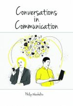 Conversations In Communication - Philip T Weinholtz
