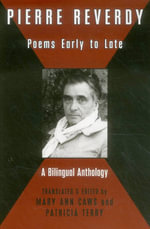 Pierre Reverdy : Poems Early to Late - Pierre Reverdy