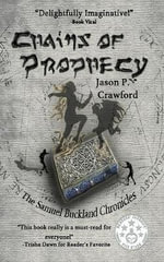 Chains of Prophecy : Samuel Buckland Chronicles Vol. 1 - Jason P Crawford