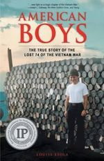 American Boys : The True Story of the Lost 74 of the Vietnam War - Louise Esola