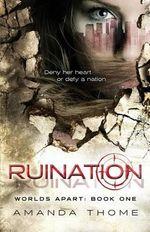 -Worlds Apart- Ruination - Amanda Thome