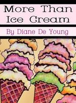 More Than Ice Cream - Diane De Young