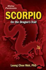 Scorpio on the Dragon's Trail - Leong Chee Woh