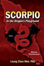 Scorpio in the Dragon's Playground - Leong Chee Woh