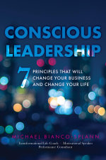 Conscious Leadership : 7 Principles that WILL Change Your Business and Change Your Life - Michael Bianco-Splann