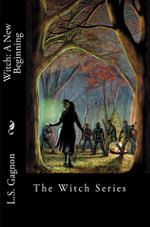 Witch : A New Beginning - L. S. Gagnon