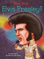 Who Was Elvis Presley? - Geoff Edgers