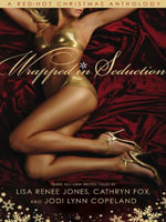 Wrapped in Seduction - Lisa Renee Jones