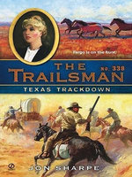 The Trailsman #338 : Texas Trackdown - Jon Sharpe