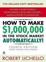 How to Make $1,000,000 in the Stock Market Automatically : (4th Edition) - Robert Lichello